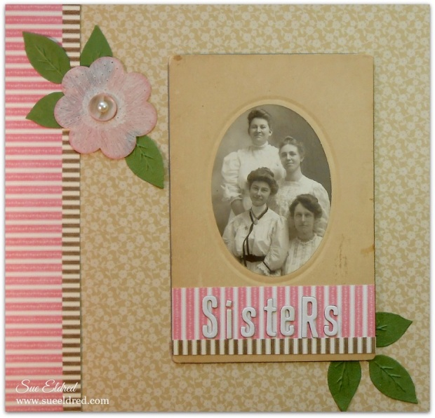 Vintage Sisters Layout for Clear Scrap by Sue Eldred using Clear Shape Flowers