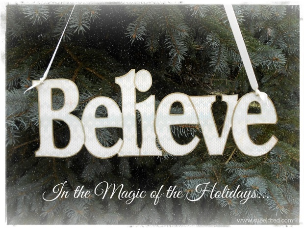 Believe in the Magic of the Holidays