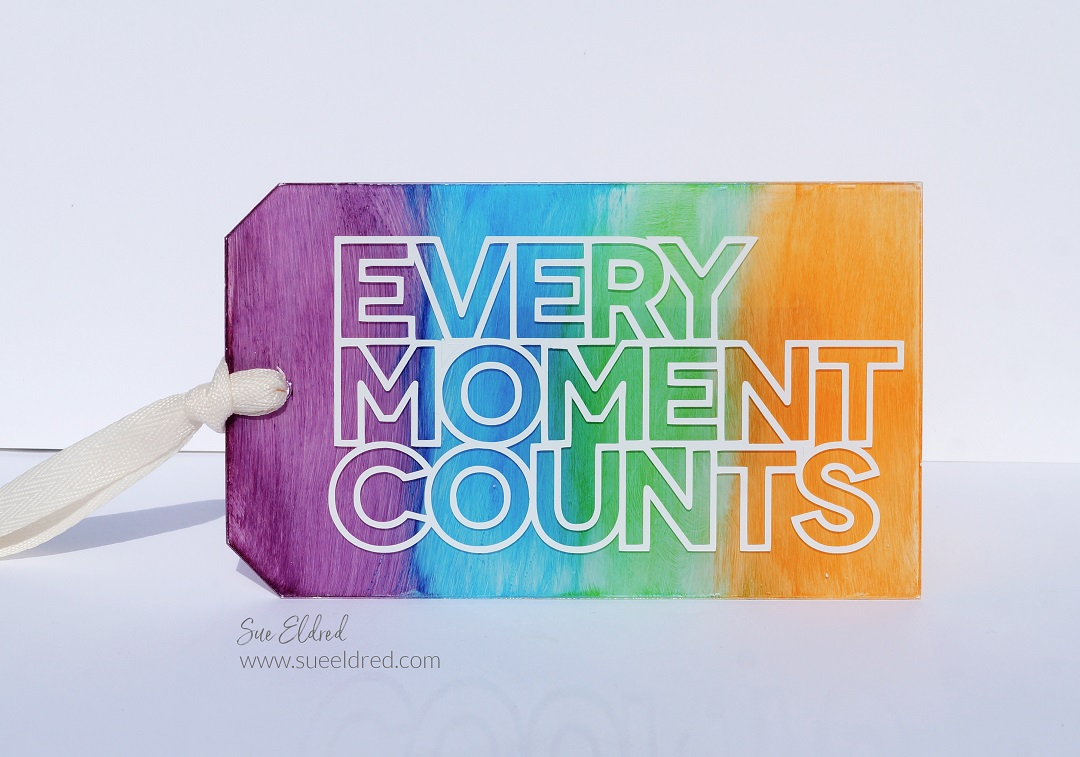 Every Moment Counts Acrylic Tag