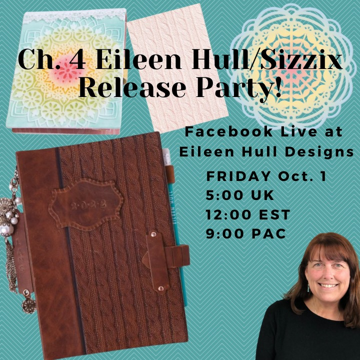 Chapter 4 Eileen Hull/Sizzix Release Party