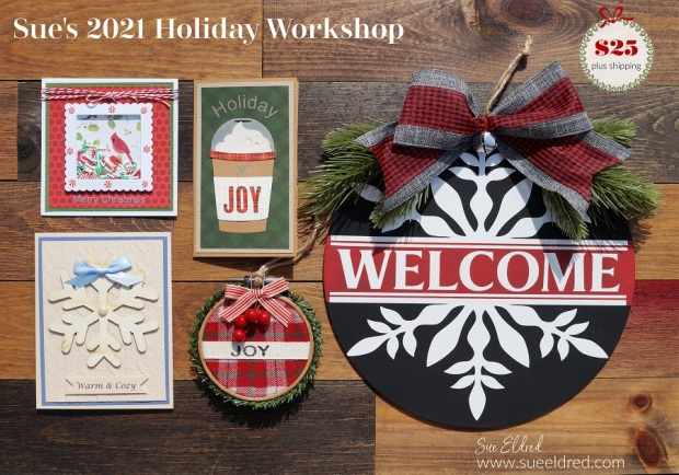 Sue's 2021 Holiday Workshop Samples
